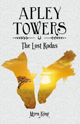 Apley Towers: The Lost Kodas Book 1