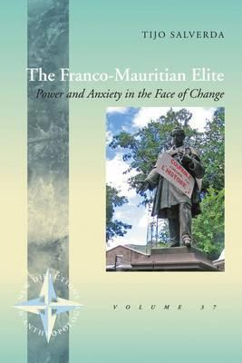 The Franco-Mauritian Elite  Power and Anxiety in the Face of Change