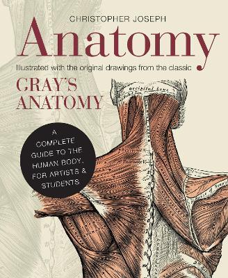 Anatomy : A Complete Guide to the Human Body, for Artists & Students