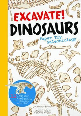 Excavate! Dinosaurs : Paper Toy Palaeontology