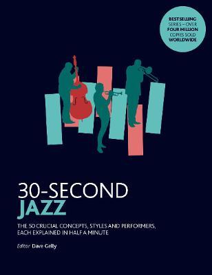 30-Second Jazz  The 50 most fundamental concepts in physics, each explained in half a minute