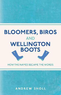 Bloomers, Biros and Wellington Boots