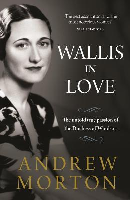 Wallis in Love  The untold true passion of the Duchess of Windsor
