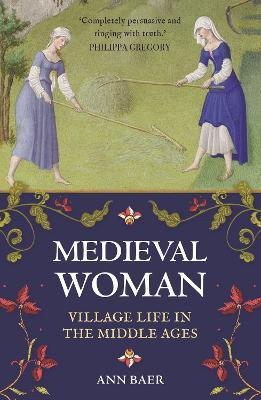 Medieval Woman: Village Life in the Middle Ages