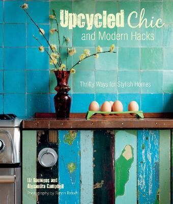 Upcycled Chic and Modern Hacks : Thrifty Ways for Stylish Homes