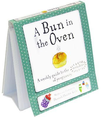 a bun in the oven a weekly guide to the wonders of pregnancy