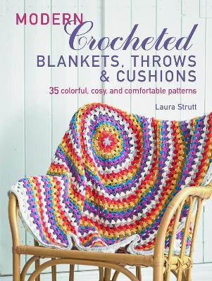 Modern Crocheted Blankets, Throws and Cushions : Laura Strutt ...