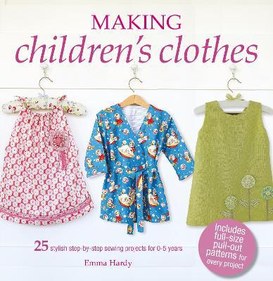 2f4d66544134 Making Children's Clothes : Emma Hardy : 9781782496441