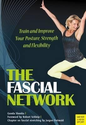 Fascial Network : Train and Improve Your Posture and Flexibility