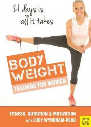 Body Toning for Women : Bodyweight Training / Nutrition / Motivation – 21 Days is All it Takes – Lucy Wyndham-Read