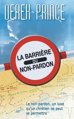 The Barrier of Unforgiveness - French