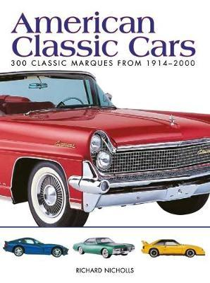 American Classic Cars : 300 Classic Marques from 1914-2000