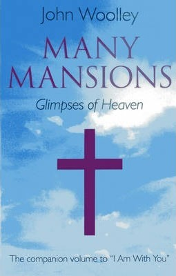 """Many Mansions : The Companion Volume to """"I am with You"""""""