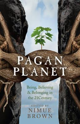 Pagan Planet - Being, Believing & Belonging in the 21Century