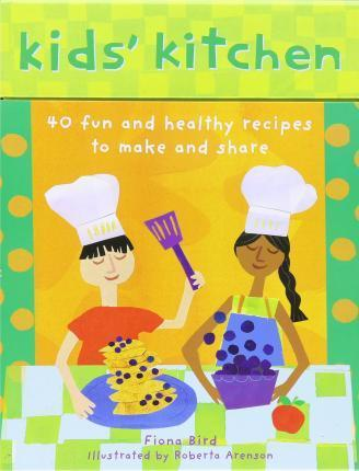 Kids' Kitchen: 40 Fun and Healthy Recipes to Make and Share