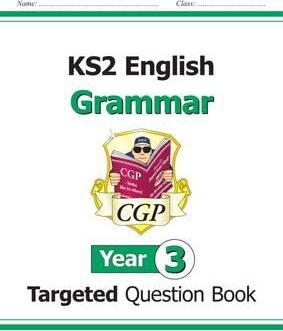 KS2 English Targeted Question Book: Grammar - Year 3 Cover Image