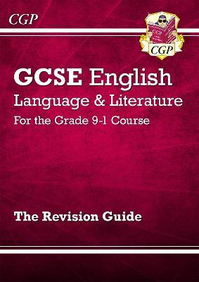 GCSE English Language and Literature Revision Guide - for the Grade