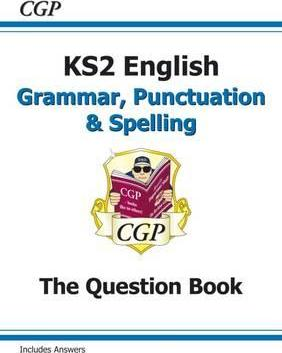 New KS2 English Grammar, Punctuation and Spelling Question Book (for the 2019 tests)