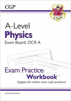 New A-Level Physics: OCR A Year 1 & 2 Exam Practice Workbook - includes Answers