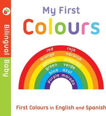 Bilingual Baby English-Spanish First Colours