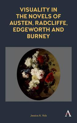 Visuality in the Novels of Austen, Radcliffe, Edgeworth and