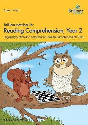 Brilliant Activities for Reading Comprehension, Year 2 (2nd Ed) : Engaging Stories and Activities to Develop Comprehension Skills