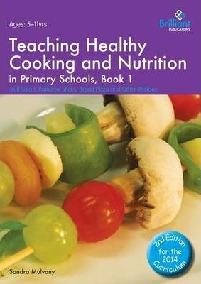 healthy cooking for primary schools book 2 mulvany s andra