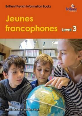 Jeunes francophones (French-speaking children) : Level 3 - Brilliant French Information Book