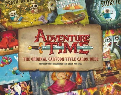 Adventure Time - The Original Cartoon Title Cards: Volume 1