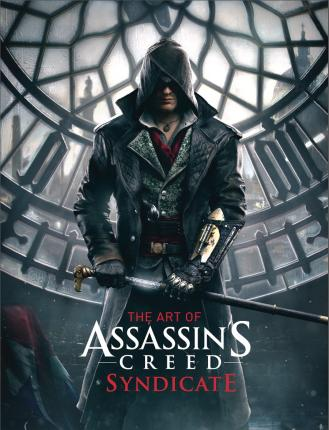 The Art Of Assassin S Creed Syndicate Paul Davies 9781783295760
