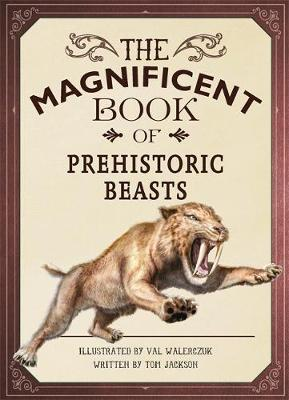 The Magnificent Book of Prehistoric Beasts