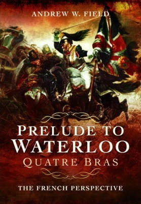 Prelude to Waterloo Quatre Bras