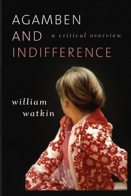 agamben and indifference watkin william