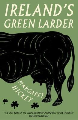 Thebridgelondon-ils.co.uk Ireland's Green Larder : The story of food and drink in Ireland Image