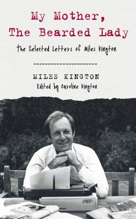 My Mother, The Bearded Lady  The Selected Letters of Miles Kington