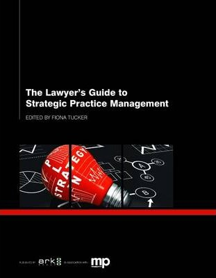 The Lawyer's Guide to Strategic Practice Management