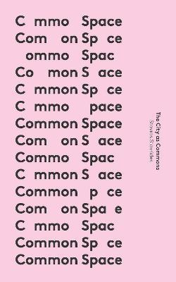 Common Space : The City as Commons