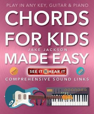 Chords For Kids Made Easy Jake Jackson 9781783612192