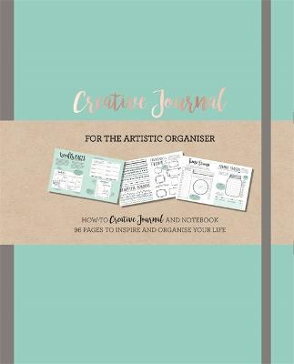 Creative Journal : A how-to creative Journal and notebook for the creative organiser. Filled with 96 pages to inspire and organise your life.