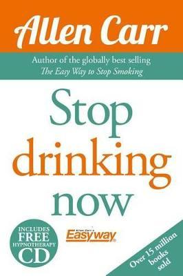 Allen Carr's Quit Drinking Without Willpower : Be a Happy Nondrinker