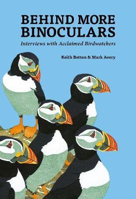 Behind More Binoculars  Interviews with acclaimed birdwatchers