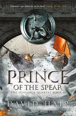 Prince of the Spear : The Sunsurge Quartet Book 2