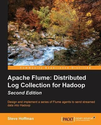 Apache Flume: Distributed Log Collection for Hadoop -