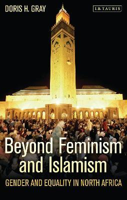 Beyond Feminism and Islamism  Gender and Equality in North Africa