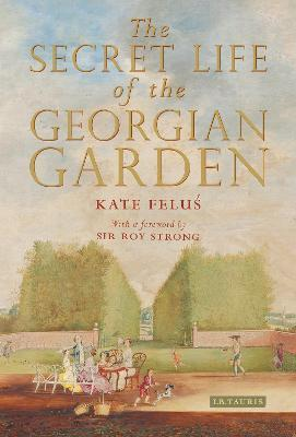 The Secret Life of the Georgian Garden
