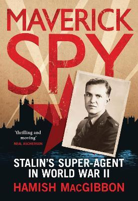 Maverick Spy  Stalin's Super-Agent in World War II