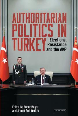 Authoritarian Politics in Turkey
