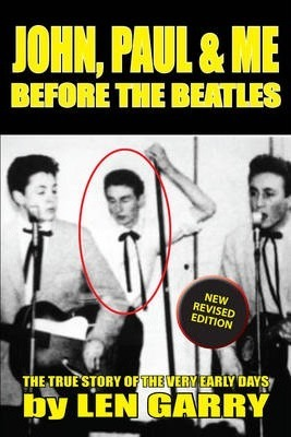 John, Paul & Me Before the Beatles  The True Story of the Very Early Days
