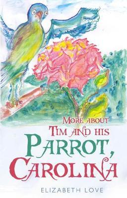 More About Tim and His Parrot Carolina