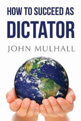 How to Succeed as Dictator